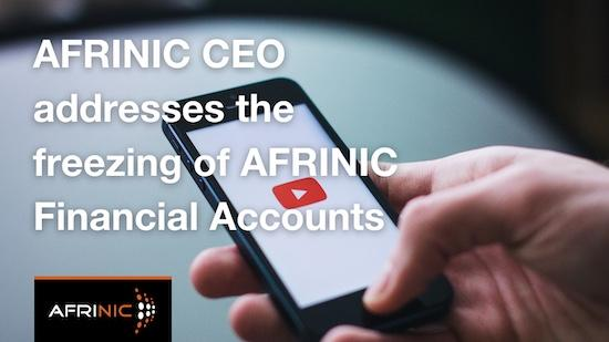 Le DG d'AFRINIC nous parle du gel des comptes financiers d'AFRINIC
