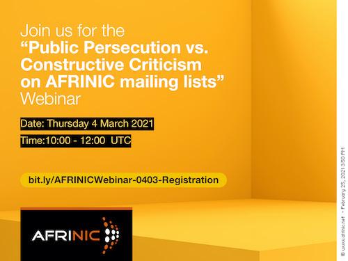 Participez au webinaire d'AFRINIC sur «La persécution publique contre la critique constructive sur les listes de diffusion d'AFRINIC»