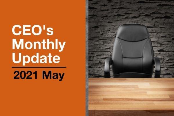 Mise à jour mensuelle du PDG - Mai 2021