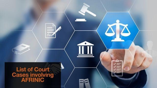 Liste des affaires judiciaires impliquant AFRINIC